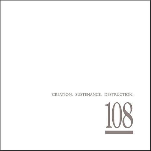 108 - Creation Sustenance Destruction 2xCD