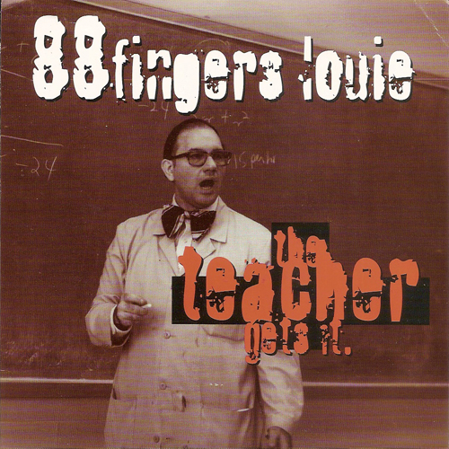 88 Fingers Louie - The Teacher Gets It EP