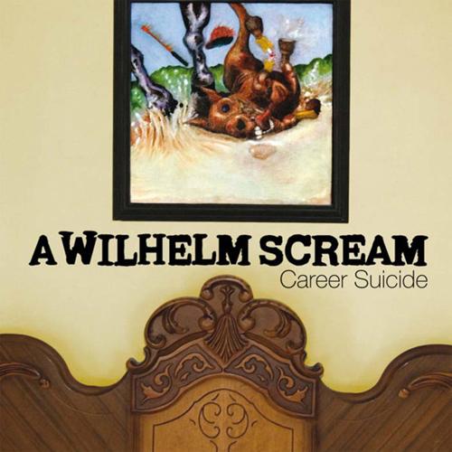 A Wilhelm Scream - Career Suicide CD