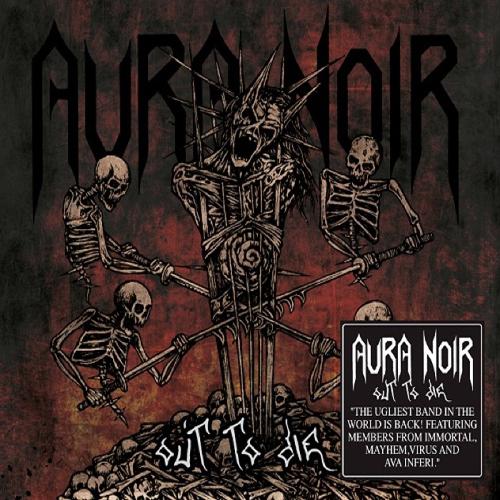 Aura Noir - Out To Die CD