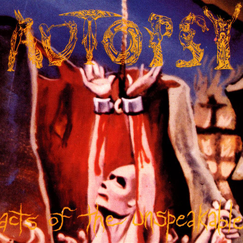 Autopsy - Acts Of The Unspeakable CD