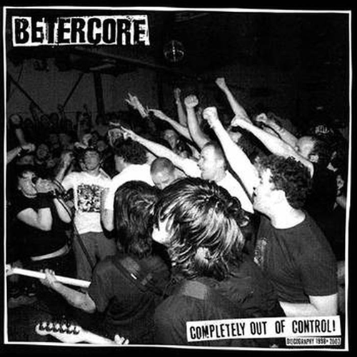 Betercore - Completely Out Of Control LP