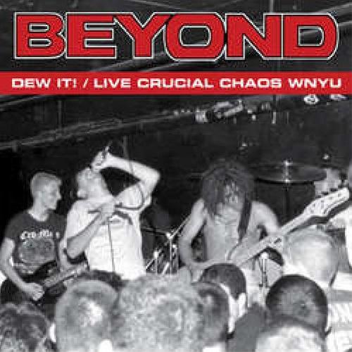 Beyond - Dew It! - Live Crucial Chaos WNYU LP
