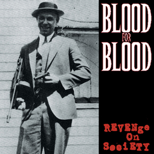 Blood For Blood - Revenge On Society CD