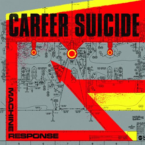 Career Suicide - Machine Response LP