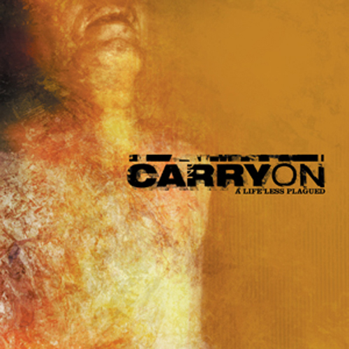 Carry On - A Life Less Plagued CD