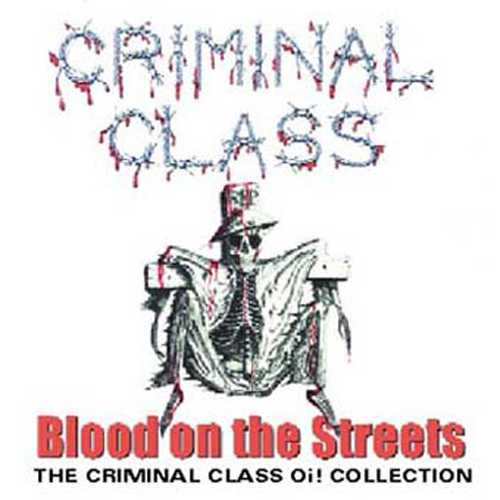 Criminal Class - Blood On The Streets CD