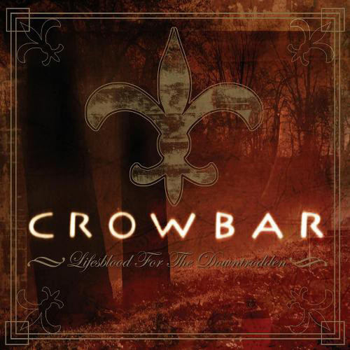 Crowbar - Lifesblood For The Downthrodden 2xLP