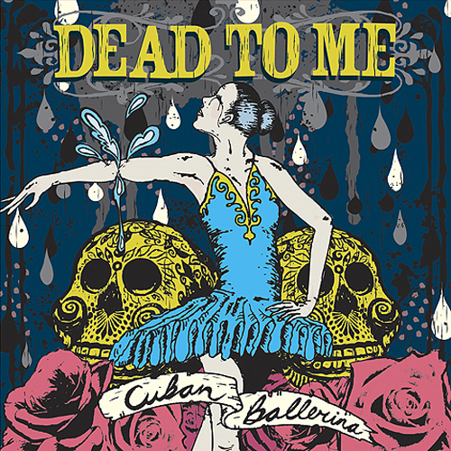 Dead To Me - Cuban Ballerina CD