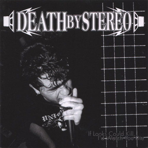 Death By Stereo - If Looks Could Kill, I'd Watch You Die CD