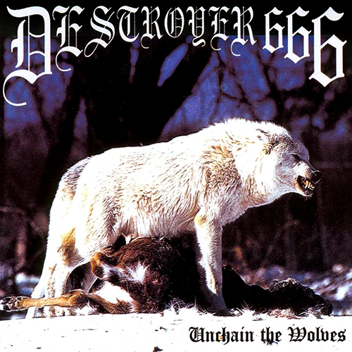 Destroyer 666 - Unchain The Wolves CD