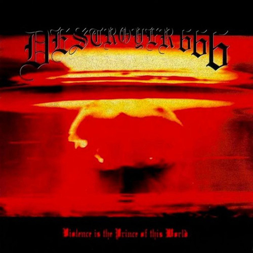 Destroyer 666 - Violence Is The Prince In This World CD