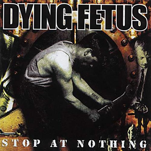 Dying Fetus - Stop At Nothing LP