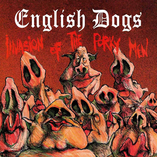 English Dogs - Invasion Of The Porky Men 2xLP