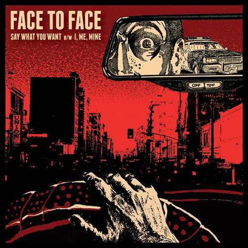 Face To Face - Say What You Want b-w I, Me, Mine EP