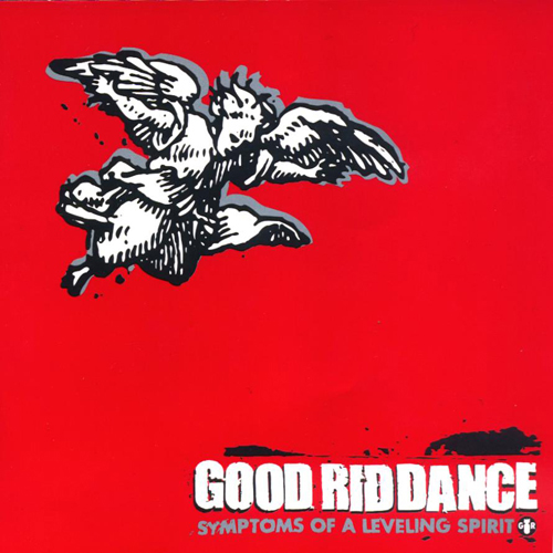 Good Riddance - Symptoms Of A Levelling Spirit CD