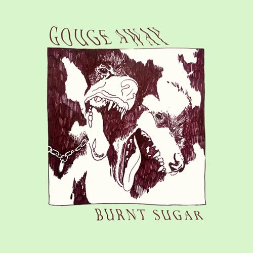 Gouge Away - Burnt Sugar LP