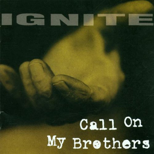 Ignite - Call On My Brothers CD