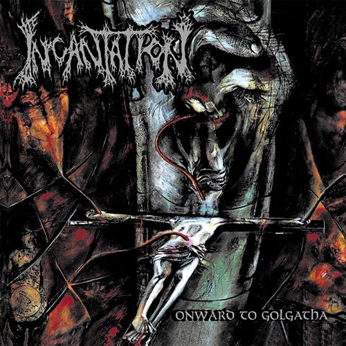 Incantation - Onward To Golgotha (re-issue) CD
