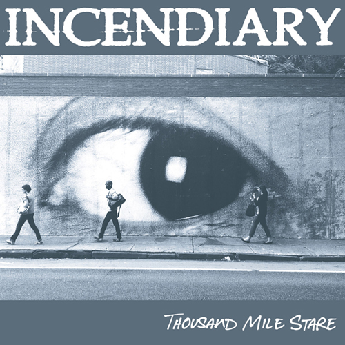 Incendiary - Thousand Mile Stare LP