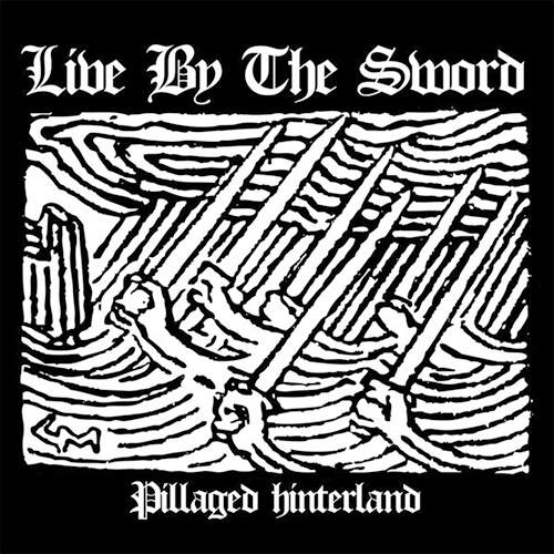 Live By The Sword - Pillaged Hinterland EP