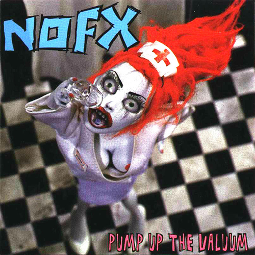 NoFX - Pump Up The Valuum CD