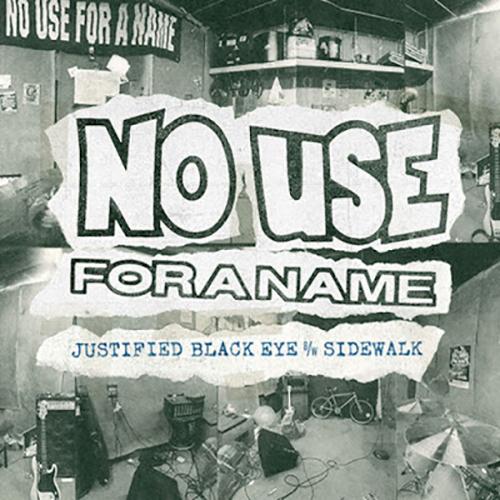 No Use For A Name - Justified Black Eye b-w Sidewalk EP
