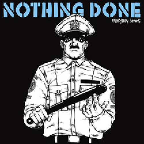 Nothing Done - Everybody Knows CD