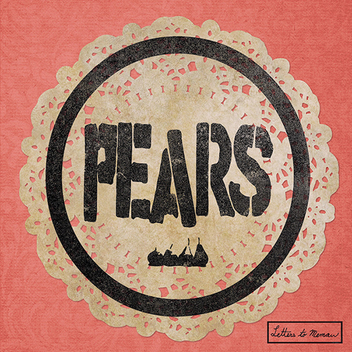 Pears - Letters To Memaw EP
