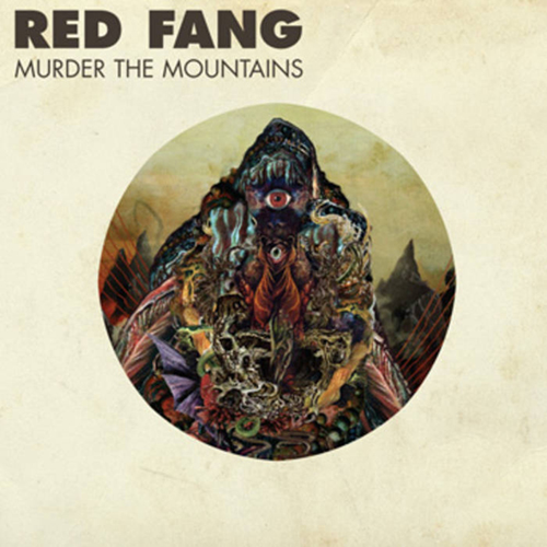 Red Fang - Murder The Mountains LP