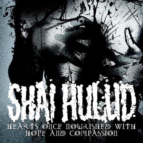 Shai Hulud - Hearts Once Nourished With Hope And Compassio CD