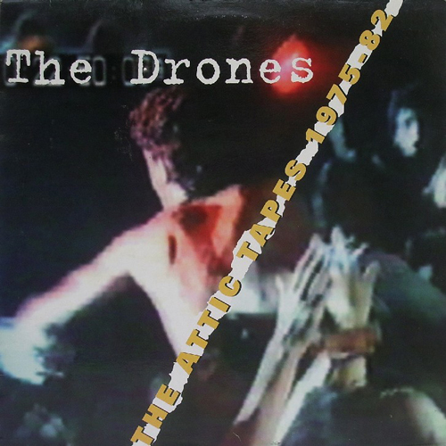 The Drones - The Attic Tapes 75-82 LP
