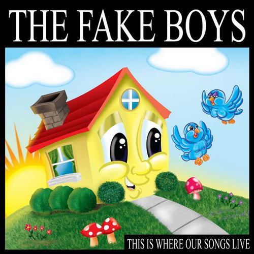 The Fake Boys - This Is Where Our Songs Live LP