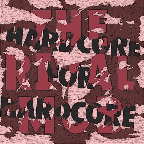 The Rival Mob - Hardcore For Hardcore LP