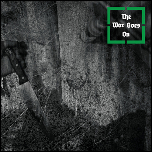 The War Goes On - Self Titled LP