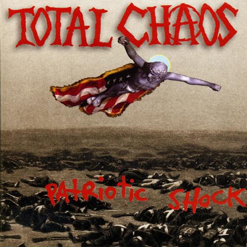 Total Chaos - Patriotic Shock LP