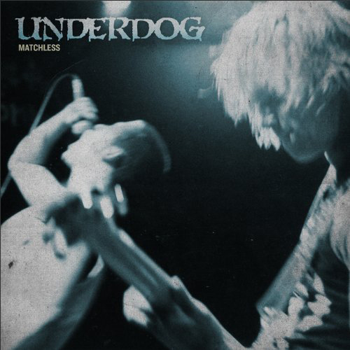 Underdog - Matchless CD