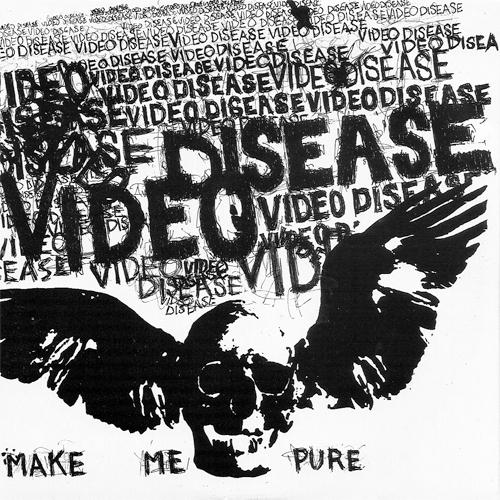 Video Disease - Make Me Pure EP