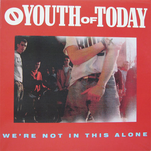 Youth Of Today - We're Not In This Alone (rev repress) LP