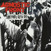 Agnostic Front - Something|s Gotta Give (silver vinyl)