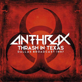 Anthrax - Thrash In Texas - Dallas 1987