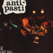 Anti-Pasti - The Last Call