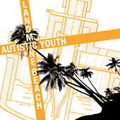 Autistic Youth - Landmine Beach