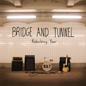 Bridge And Tunnel - Rebuilding Year