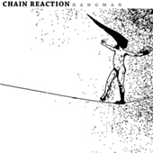 Chain Reaction - Hangman