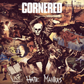Cornered - Hate Mantras LP