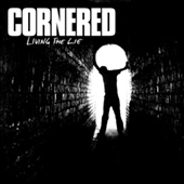 Cornered - Living The Lie LP