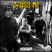 Cross Me - Paid In Full