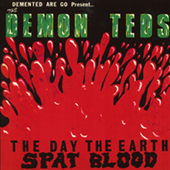 Demented Are Go - The Day The Earth Spat Blood (green vinyl)