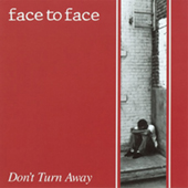 Face To Face - Don|t Turn Away